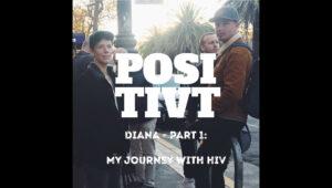 Medlemsberättelser: Dianas story om att leva med hiv - En miniserie i två avsnitt i podcasten POSITIVT